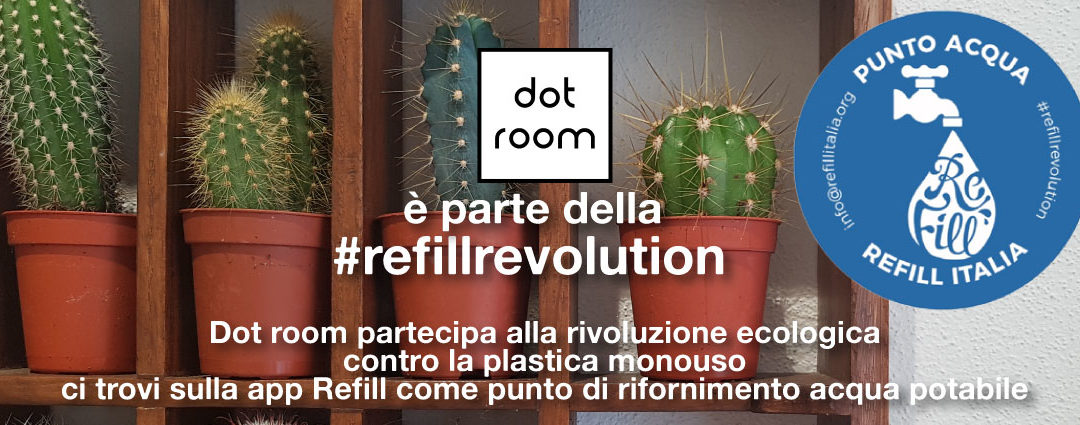 Dot room si unisce alla #Refillrevolution